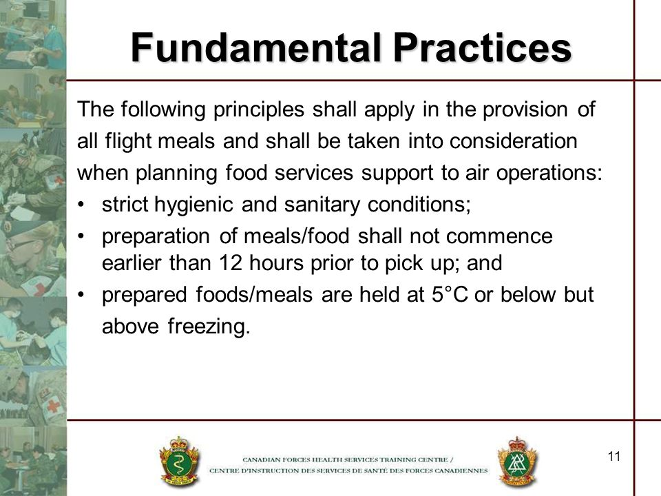11 The following principles shall apply in the provision of all flight meals and shall be taken into consideration when planning food services support