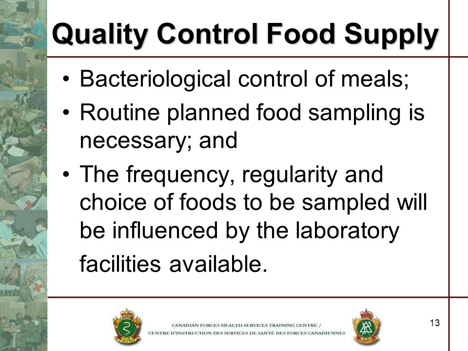 13 Bacteriological control of meals; Routine planned food sampling is necessary; and The frequency, regularity and choice of foods to be sampled will