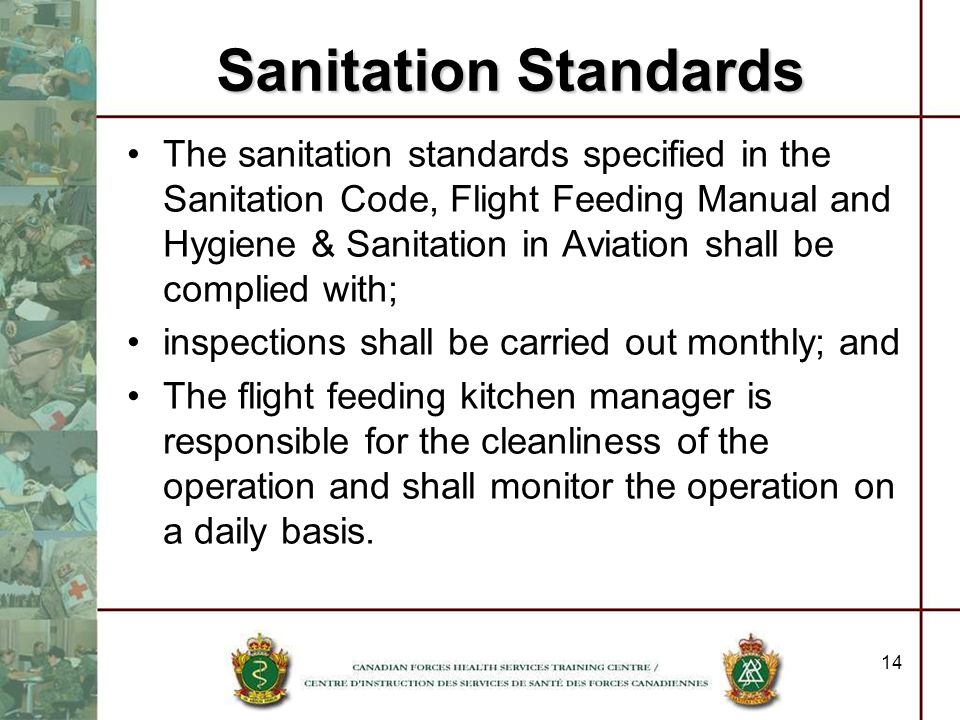 14 The sanitation standards specified in the Sanitation Code, Flight Feeding Manual and Hygiene & Sanitation in Aviation shall be complied with; inspe