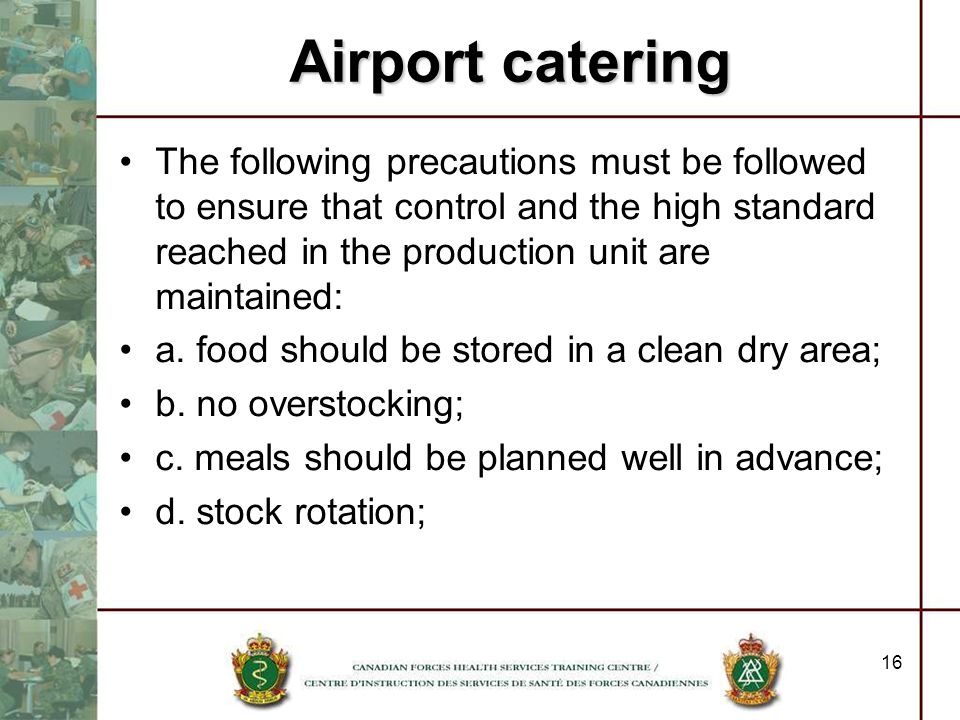 16 The following precautions must be followed to ensure that control and the high standard reached in the production unit are maintained: a. food shou