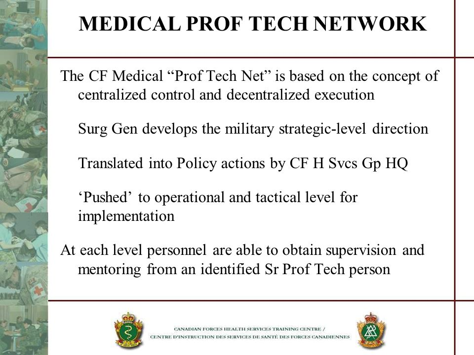 MEDICAL PROF TECH NETWORK The CF Medical Prof Tech Net is based on the concept of centralized control and decentralized execution Surg Gen develops th