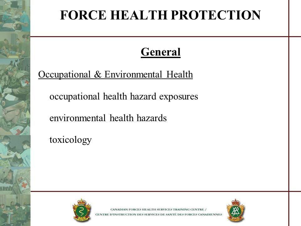 FORCE HEALTH PROTECTION General Occupational & Environmental Health occupational health hazard exposures environmental health hazards toxicology