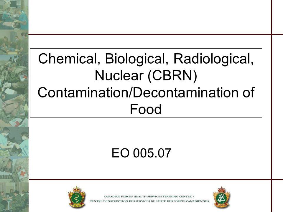 Chemical, Biological, Radiological, Nuclear (CBRN) Contamination/Decontamination of Food EO 005.07