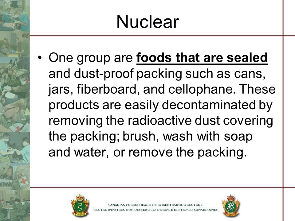 Nuclear One group are foods that are sealed and dust-proof packing such as cans, jars, fiberboard, and cellophane. These products are easily decontami