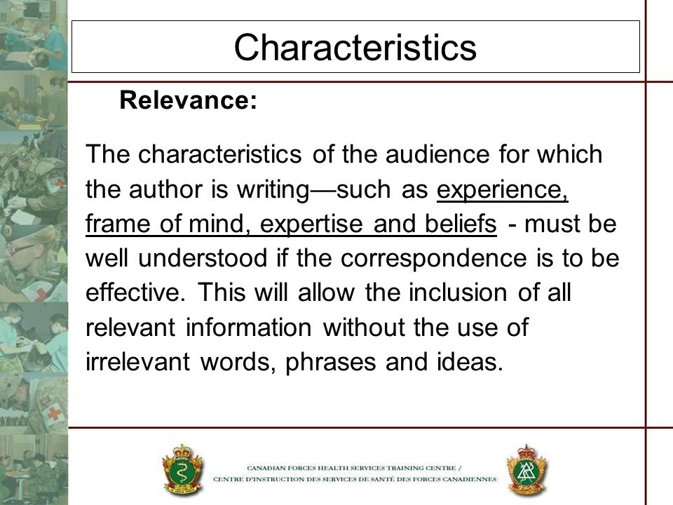 Characteristics Relevance: The characteristics of the audience for which the author is writingsuch as experience, frame of mind, expertise and beliefs