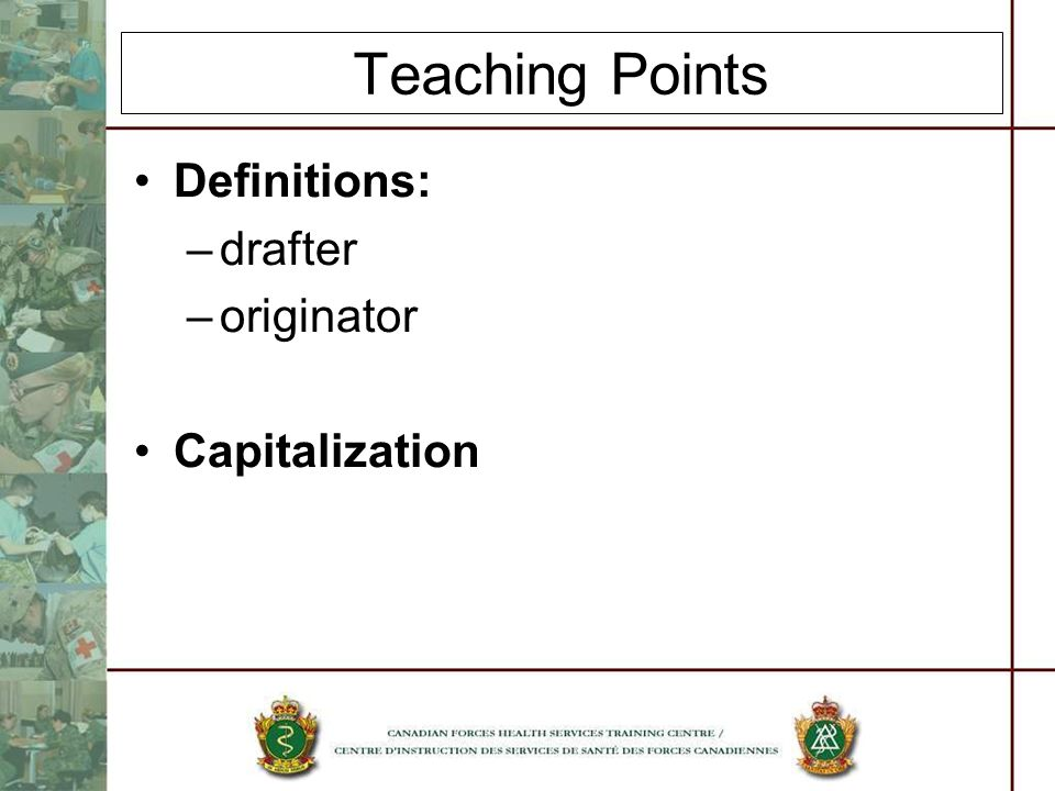 Teaching Points Definitions: –drafter –originator Capitalization