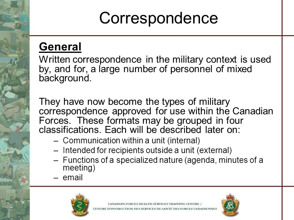 Correspondence General Written correspondence in the military context is used by, and for, a large number of personnel of mixed background. They have