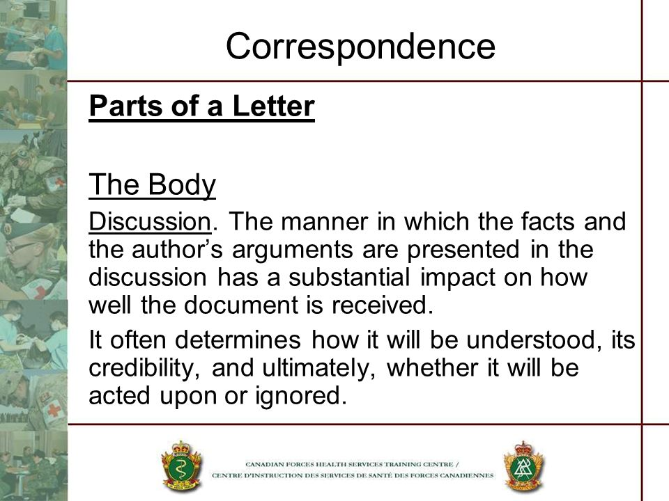 Correspondence Parts of a Letter The Body Discussion. The manner in which the facts and the authors arguments are presented in the discussion has a su