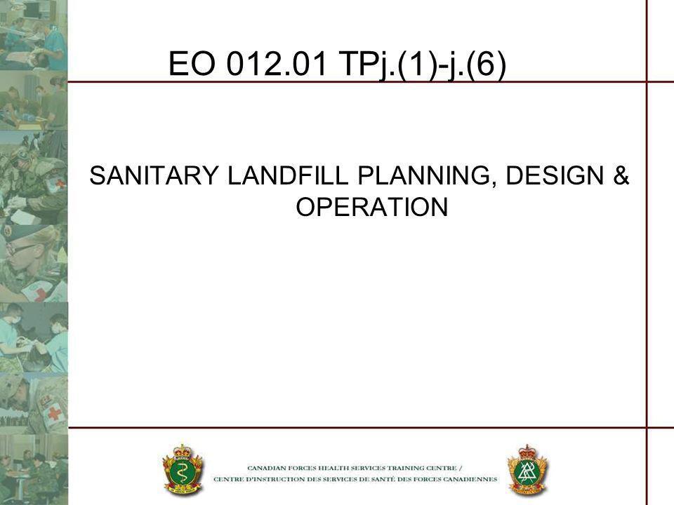 EO 012.01 TPj.(1)-j.(6) SANITARY LANDFILL PLANNING, DESIGN & OPERATION