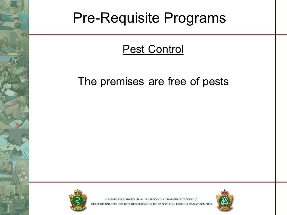 Pre-Requisite Programs Pest Control The premises are free of pests