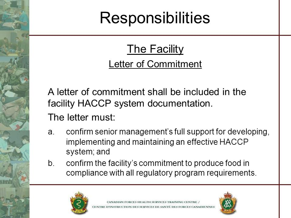 Responsibilities The Facility Letter of Commitment A letter of commitment shall be included in the facility HACCP system documentation. The letter mus