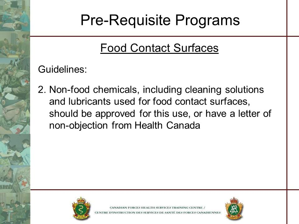 Pre-Requisite Programs Food Contact Surfaces Guidelines: 2.Non-food chemicals, including cleaning solutions and lubricants used for food contact surfa