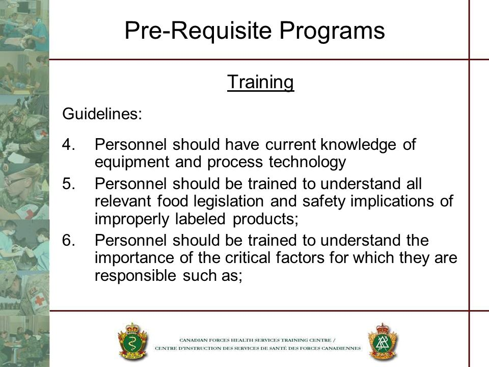 Pre-Requisite Programs Training Guidelines: 4.Personnel should have current knowledge of equipment and process technology 5.Personnel should be traine