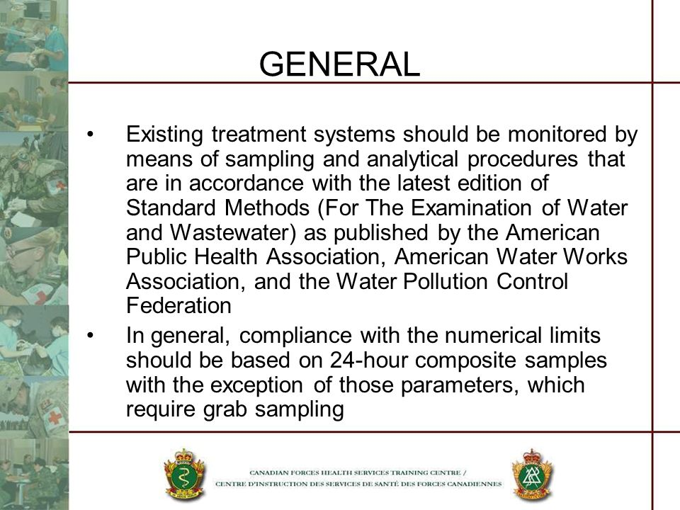 GENERAL Existing treatment systems should be monitored by means of sampling and analytical procedures that are in accordance with the latest edition o