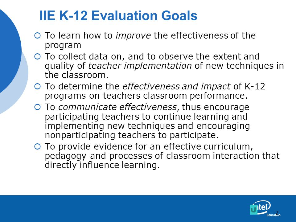 2 To learn how to improve the effectiveness of the program To collect data on, and to observe the extent and quality of teacher implementation of new