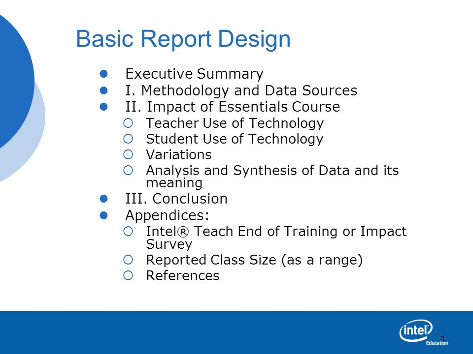 3 Basic Report Design Executive Summary I. Methodology and Data Sources II. Impact of Essentials Course Teacher Use of Technology Student Use of Techn