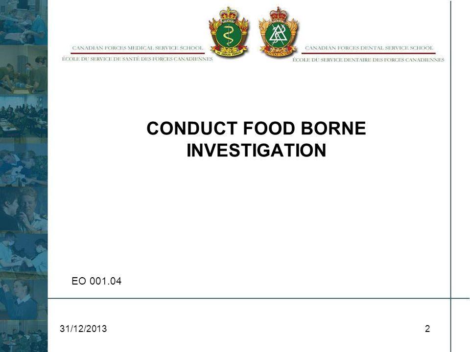 31/12/20132 CONDUCT FOOD BORNE INVESTIGATION EO 001.04