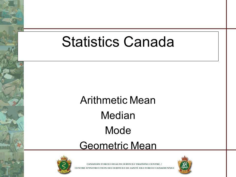 Statistics Canada Arithmetic Mean Median Mode Geometric Mean