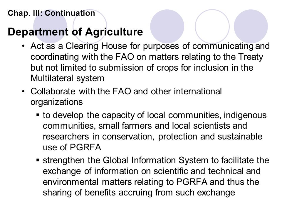 Chap. III: Continuation Department of Agriculture Act as a Clearing House for purposes of communicating and coordinating with the FAO on matters relat