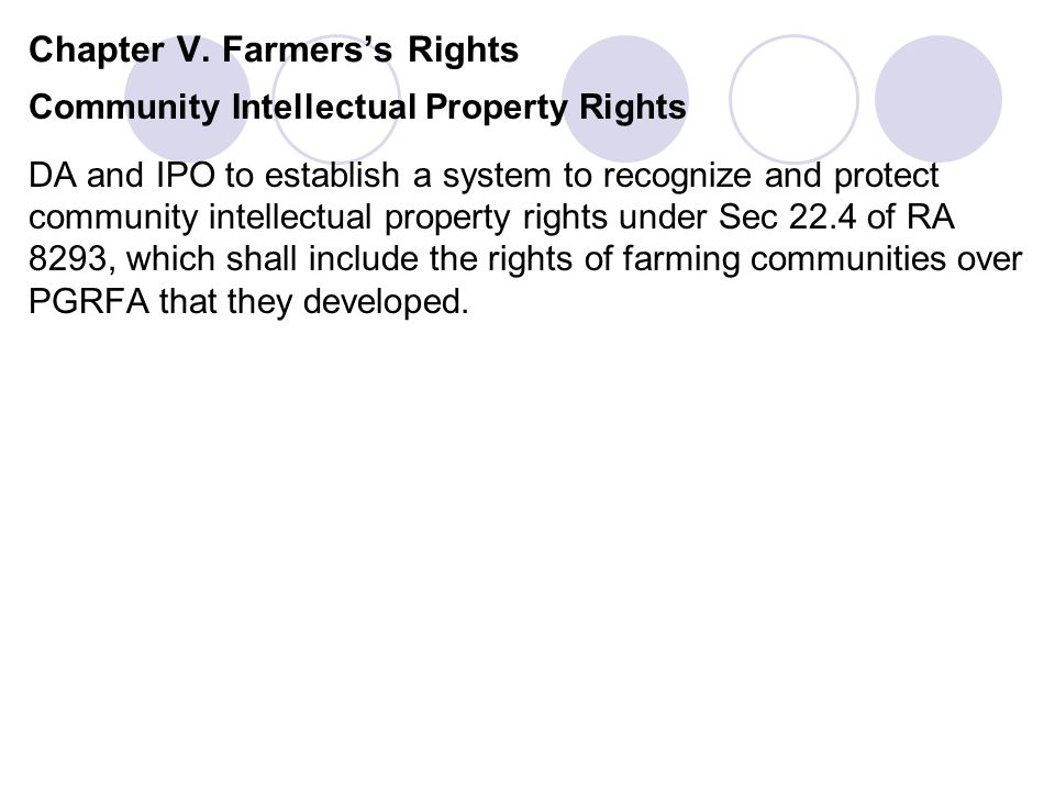 Chapter V. Farmerss Rights Community Intellectual Property Rights DA and IPO to establish a system to recognize and protect community intellectual pro