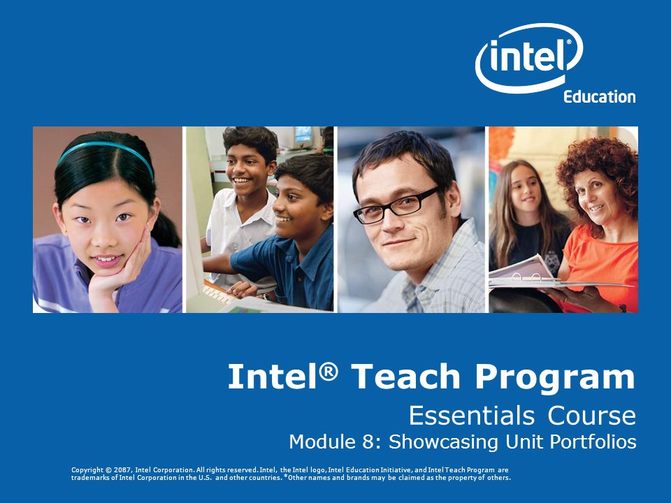 Copyright © 2087, Intel Corporation. All rights reserved. Intel, the Intel logo, Intel Education Initiative, and Intel Teach Program are trademarks of