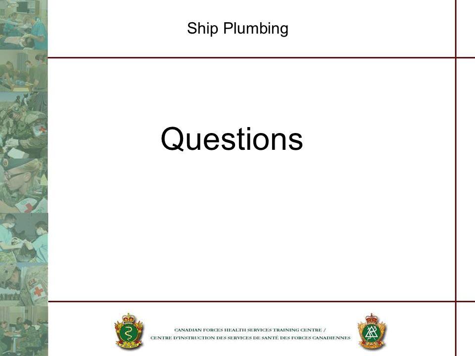 Ship Plumbing Questions