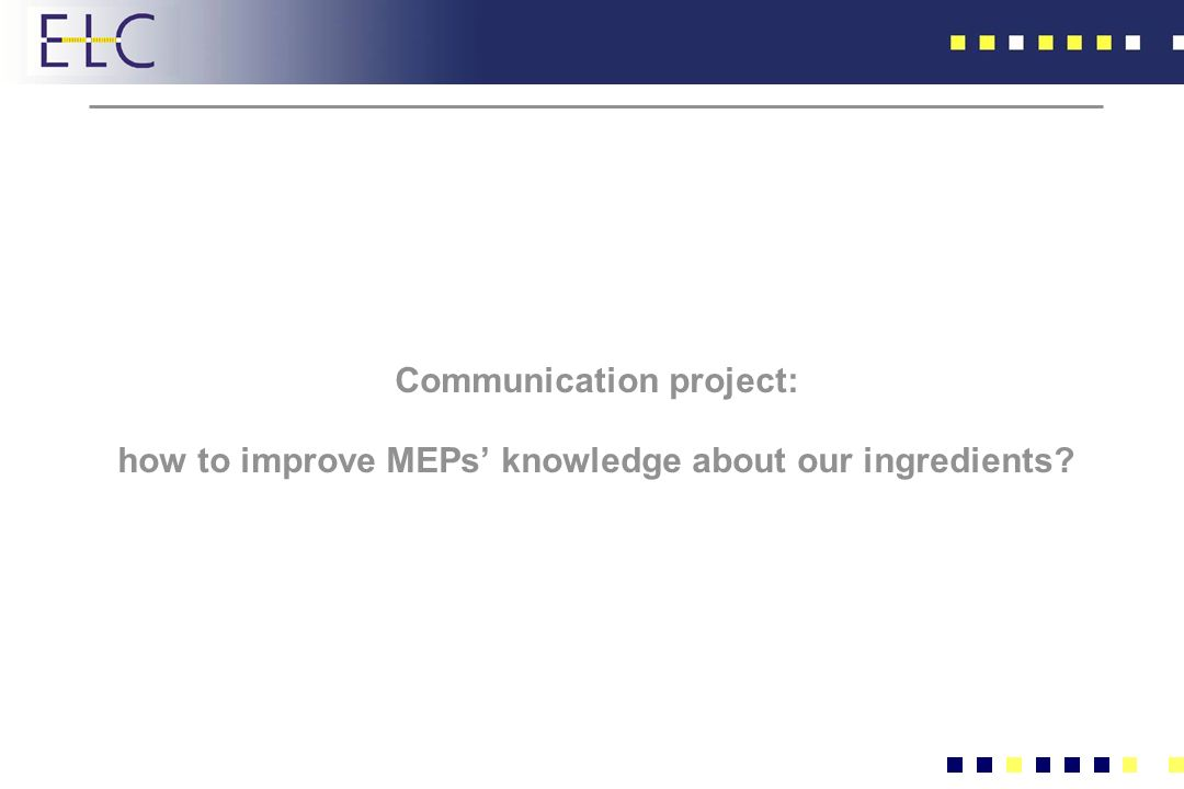 Communication project: how to improve MEPs knowledge about our ingredients