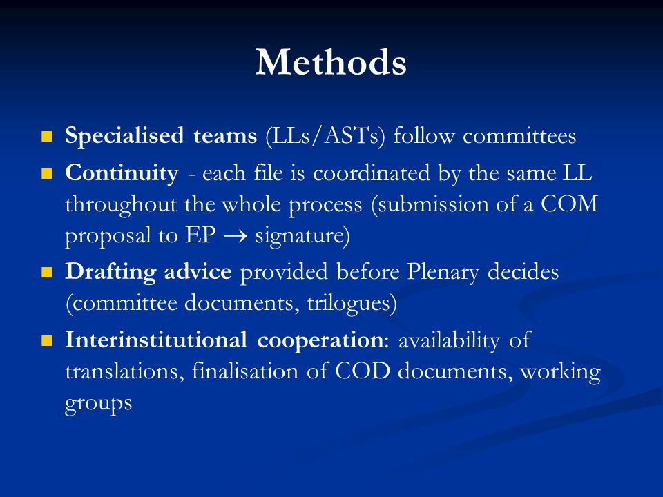 Methods Specialised teams (LLs/ASTs) follow committees Continuity - each file is coordinated by the same LL throughout the whole process (submission o