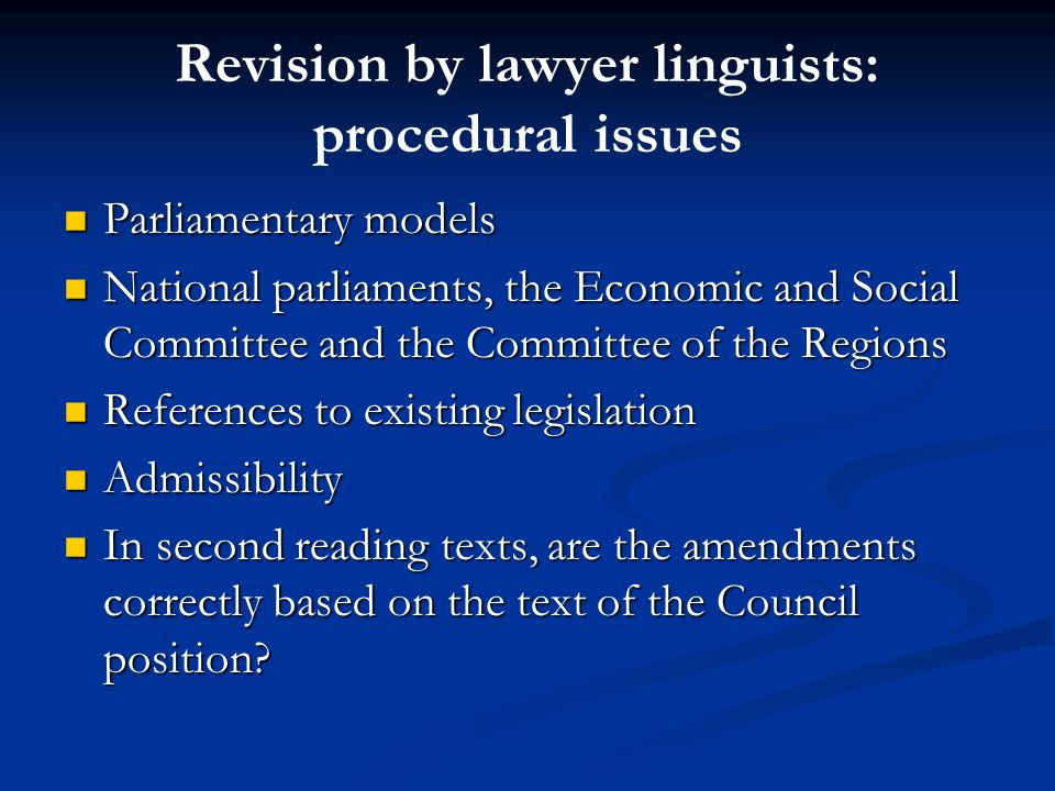 Revision by lawyer linguists: procedural issues Parliamentary models Parliamentary models National parliaments, the Economic and Social Committee and