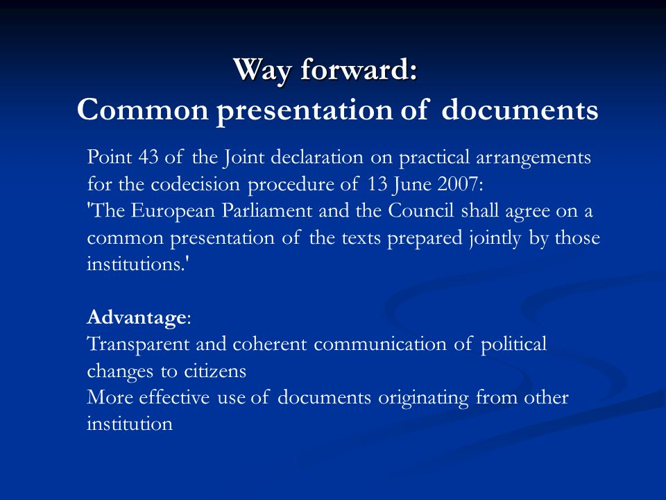 Point 43 of the Joint declaration on practical arrangements for the codecision procedure of 13 June 2007: 'The European Parliament and the Council sha