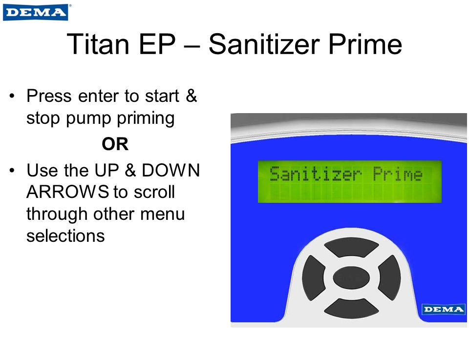 Titan EP – Information Screen DET –P = Probeless mode –C = Concentration mode SP –Not applicable for probeless mode –Detergent set point in concentration (probe) mode Input –Actual probe reading