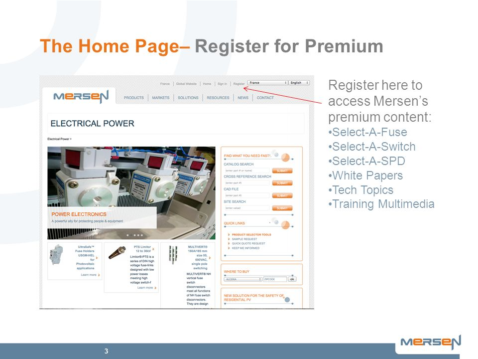 3 The Home Page– Register for Premium Register here to access Mersens premium content: Select-A-Fuse Select-A-Switch Select-A-SPD White Papers Tech Topics Training Multimedia