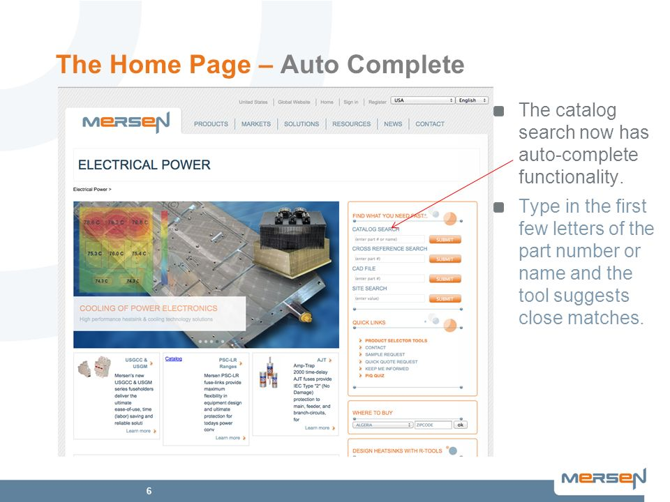 6 The Home Page – Auto Complete The catalog search now has auto-complete functionality.