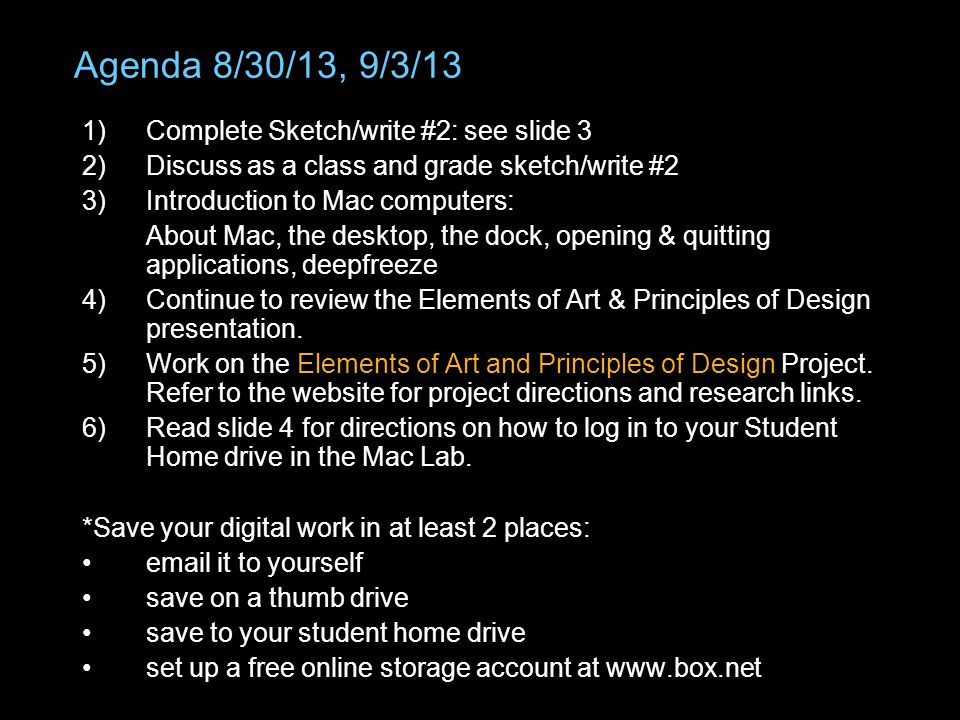 Agenda 8/30/13, 9/3/13 1)Complete Sketch/write #2: see slide 3 2)Discuss as a class and grade sketch/write #2 3)Introduction to Mac computers: About M