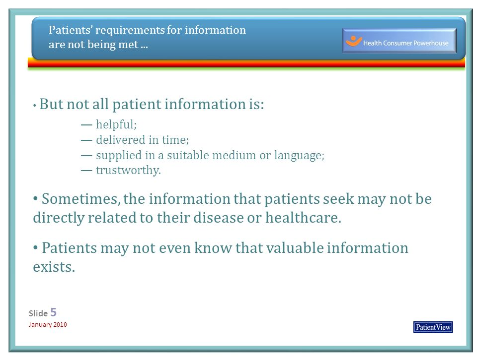Click to edit Master title style Click to edit Master subtitle style 12/31/20135 Slide 5 January 2010 Slide 5 January 2010 Patients requirements for information are not being met...