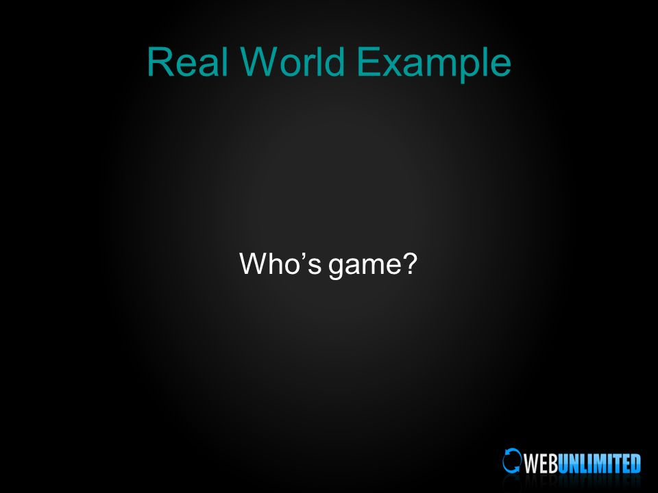 Real World Example Whos game
