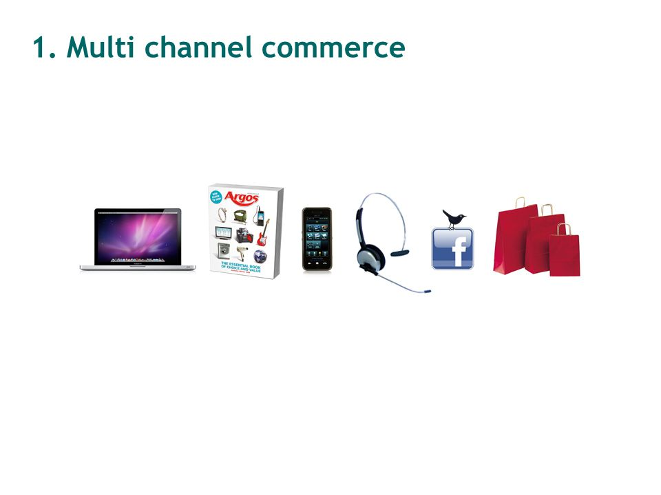 1. Multi channel commerce
