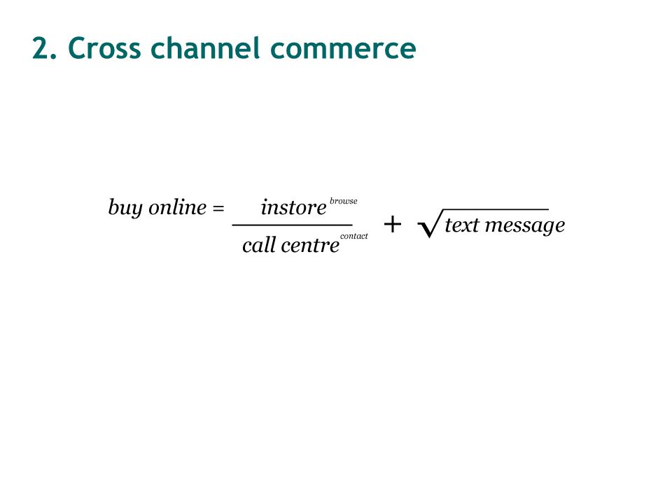 2. Cross channel commerce