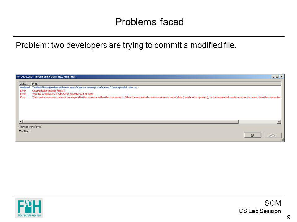 SCM CS Lab Session 9 Problems faced Problem: two developers are trying to commit a modified file.