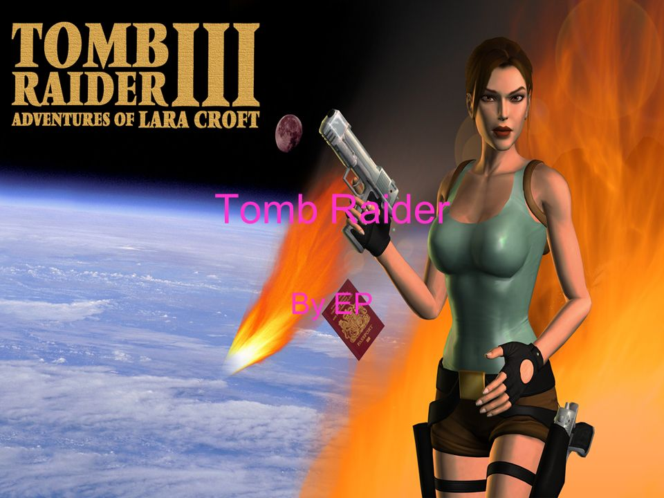 Tomb Raider By EP