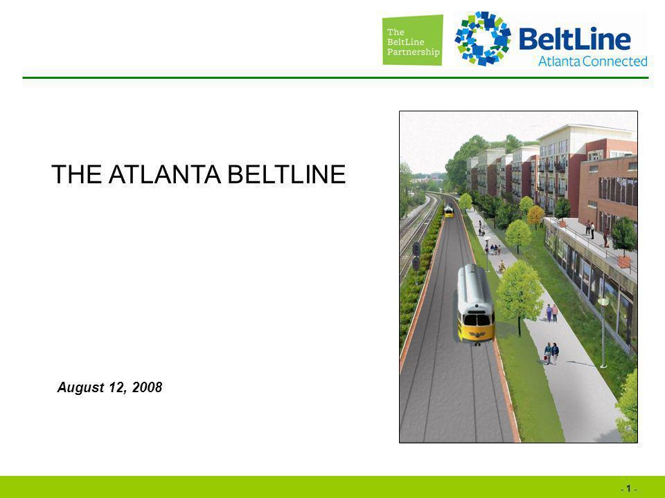- 1 - August 12, 2008 THE ATLANTA BELTLINE