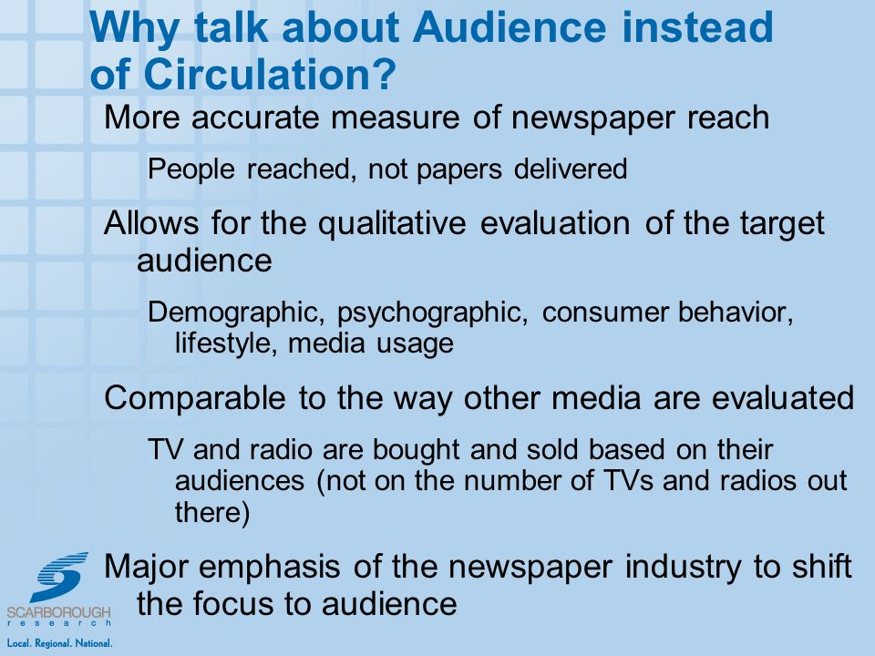 Why talk about Audience instead of Circulation.