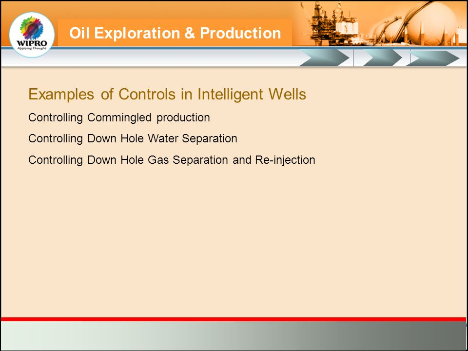 Examples of Controls in Intelligent Wells Controlling Commingled production Controlling Down Hole Water Separation Controlling Down Hole Gas Separatio
