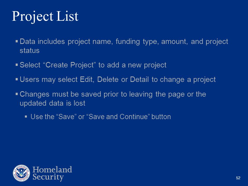 52 Project List Data includes project name, funding type, amount, and project status Select Create Project to add a new project Users may select Edit,