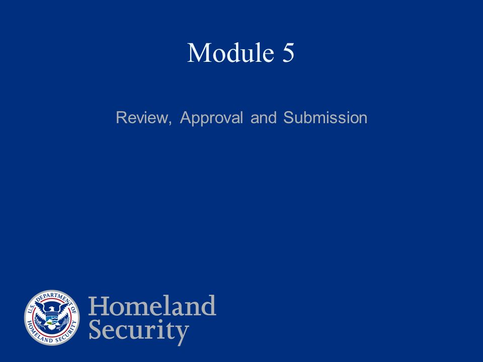 Module 5 Review, Approval and Submission