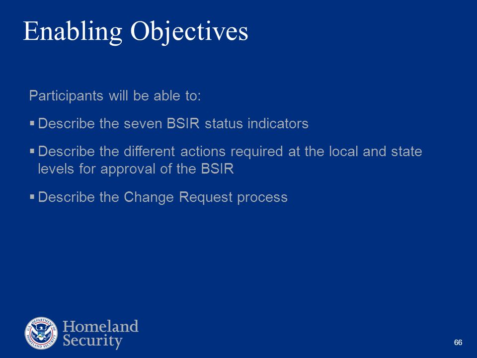 66 Enabling Objectives Participants will be able to: Describe the seven BSIR status indicators Describe the different actions required at the local an