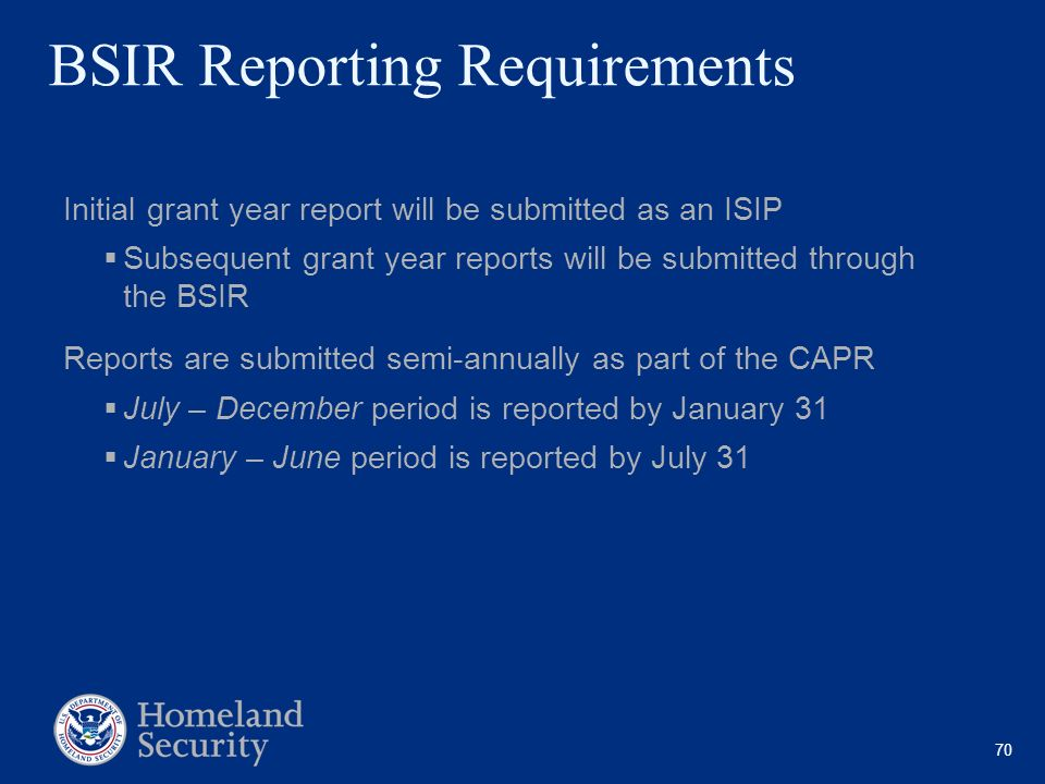 70 BSIR Reporting Requirements Initial grant year report will be submitted as an ISIP Subsequent grant year reports will be submitted through the BSIR