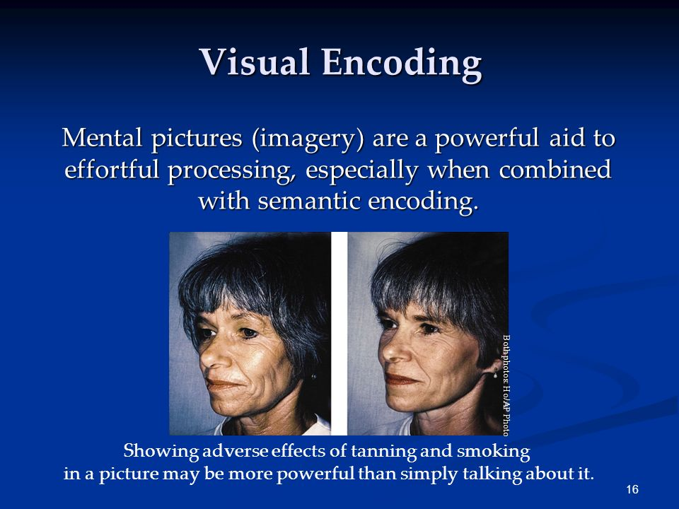 15 Encoding Meaning Processing the meaning of verbal information by associating it with what we already know or imagine. Encoding meaning (semantic en