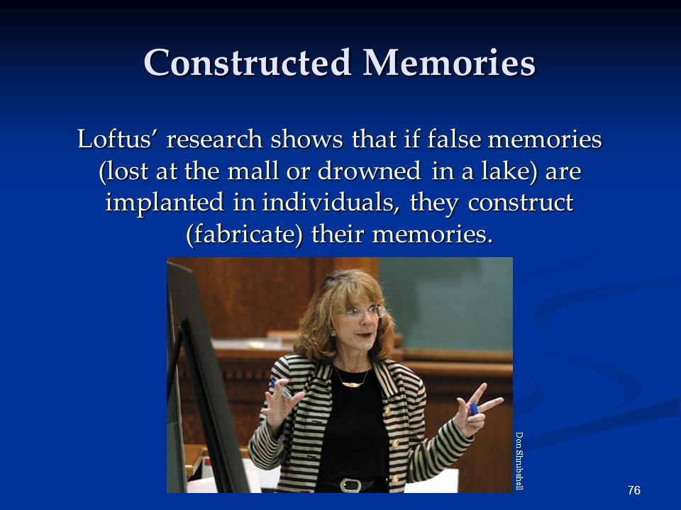 75 Are memories of abuse repressed or constructed? Many psychotherapists believe that early childhood sexual abuse results in repressed memories. Howe