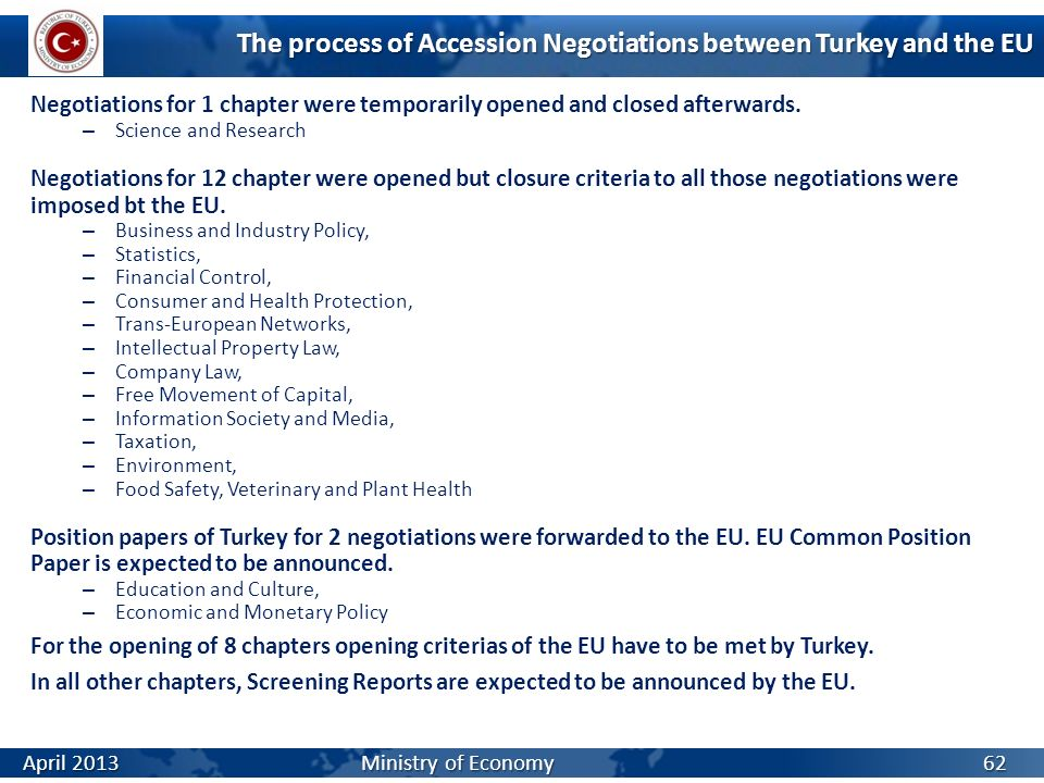 The process of Accession Negotiations between Turkey and the EU Negotiations for 1 chapter were temporarily opened and closed afterwards. – Science an